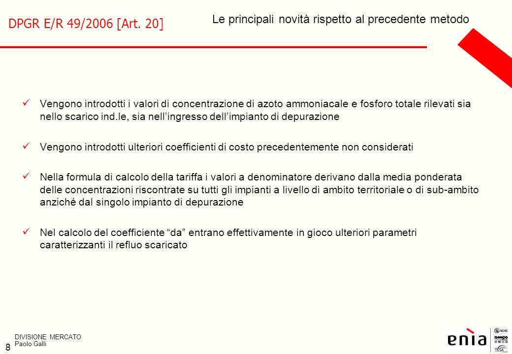 DPGR E/R 49/2006 [Art. 20] Le principali novità rispetto al precedente metodo.